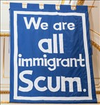 Jeremy Deller, 522 - WE ARE ALL IMMIGRANT SCUM