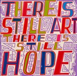 Bob and Roberta Smith RA, 936 - THERE IS STILL ART, THERE IS STILL HOPE